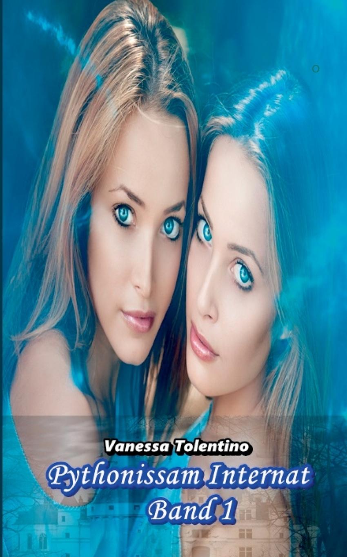 Vanessa Tolentino. Pythonissam Internat. Band 1