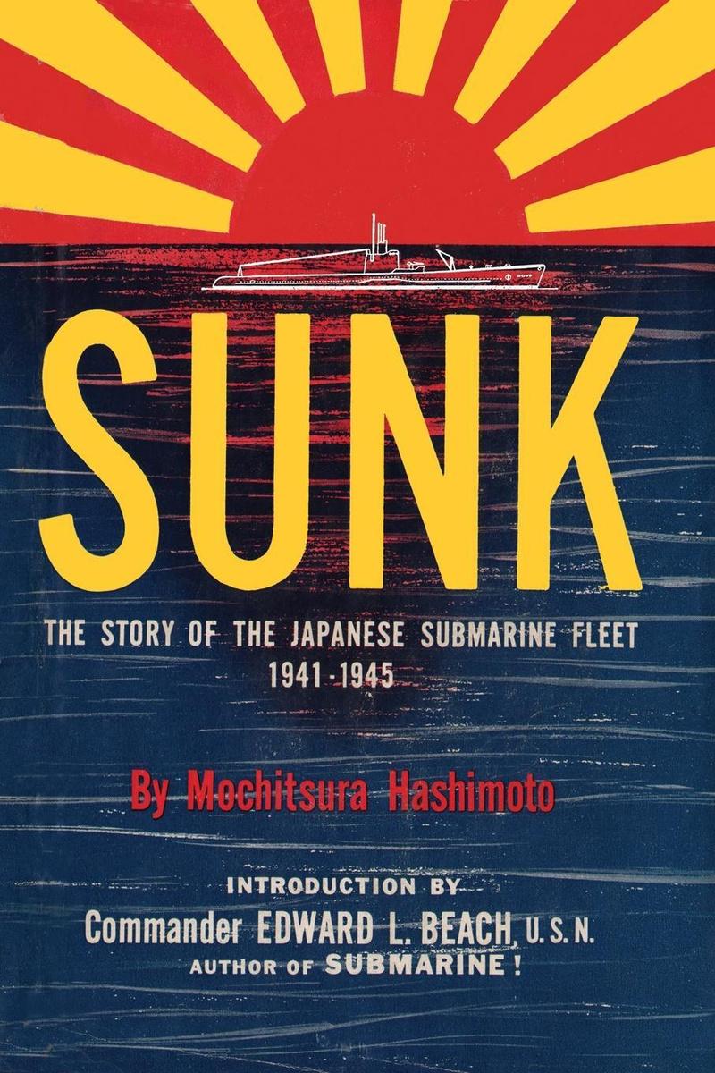 Sunk. The Story of the Japanese Submarine Fleet, 1941-1945 #1