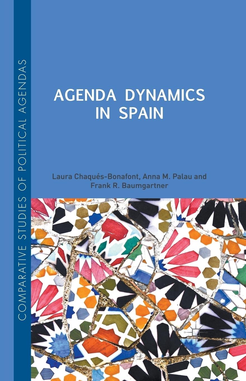 Laura Chaqués Bonafont, Frank R. Baumgartner, Anna Palau Agenda Dynamics in Spain r donati mathematical fundamentals of trajectory dynamics