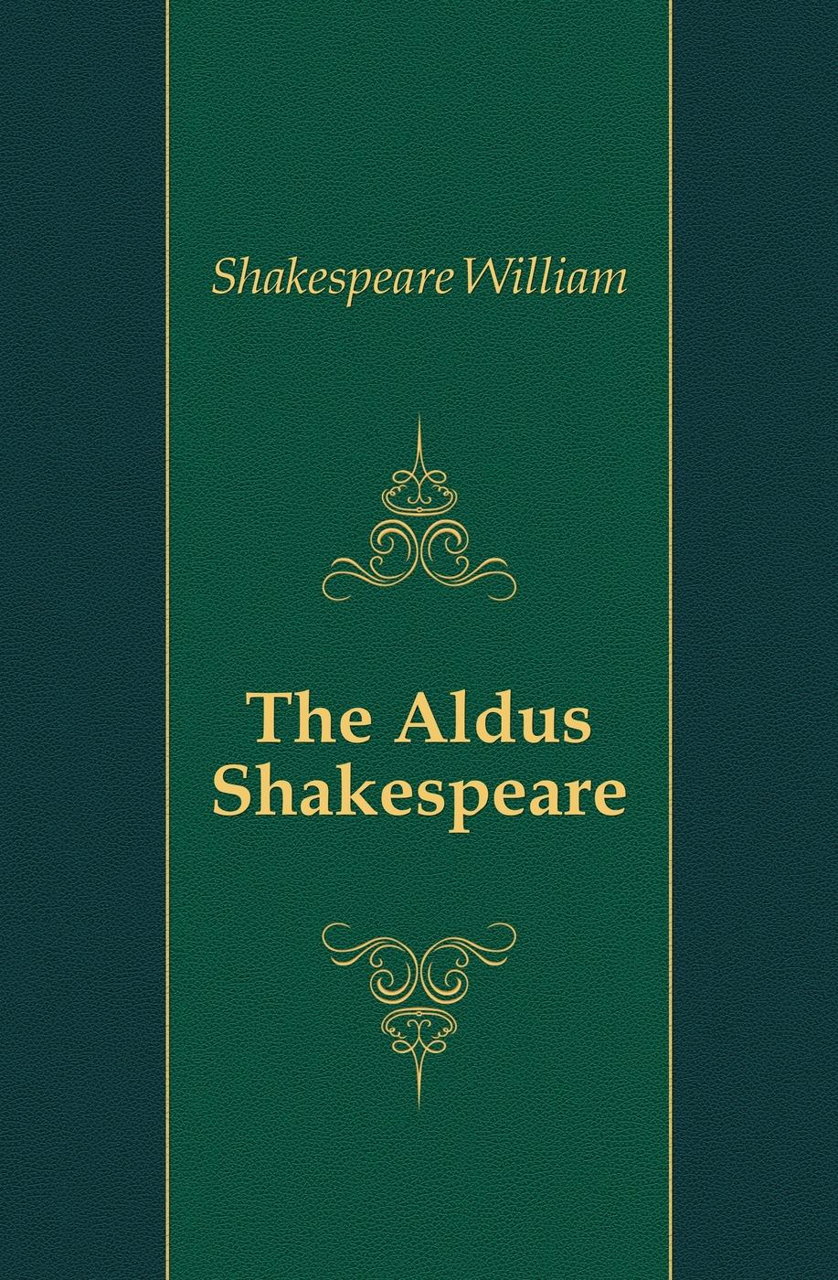 Уильям Шекспир The Aldus Shakespeare