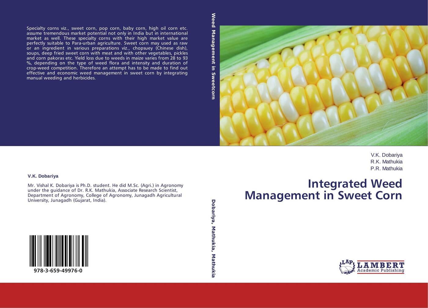 V.K. Dobariya,R.K. Mathukia and P.R. Mathukia Integrated Weed Management in Sweet Corn shakuntala meena r k mathukia and v d khanpara weed management in summer greengram vigna radiata l page 3