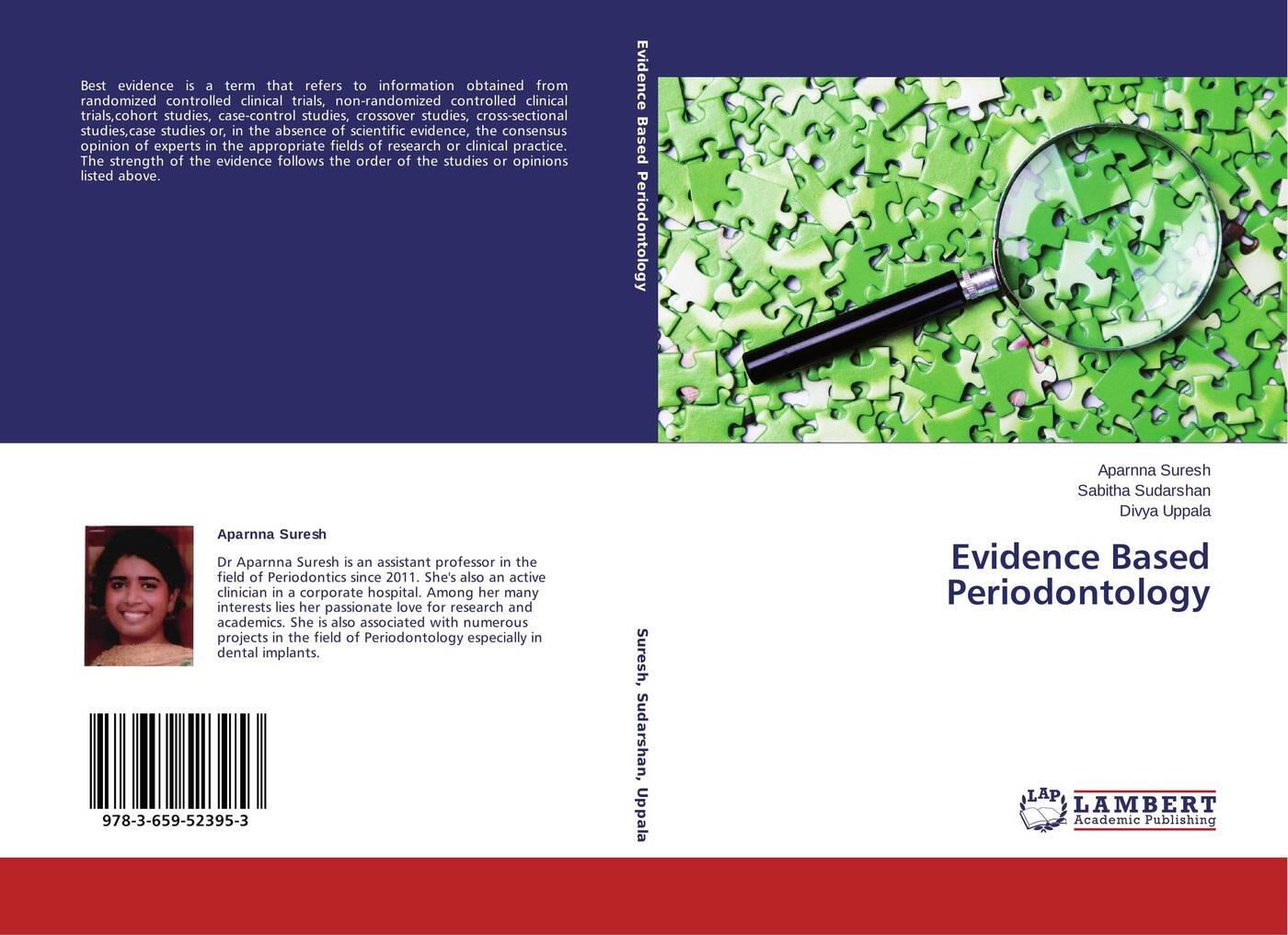 Aparnna Suresh,Sabitha Sudarshan and Divya Uppala Evidence Based Periodontology evidence based periodontology