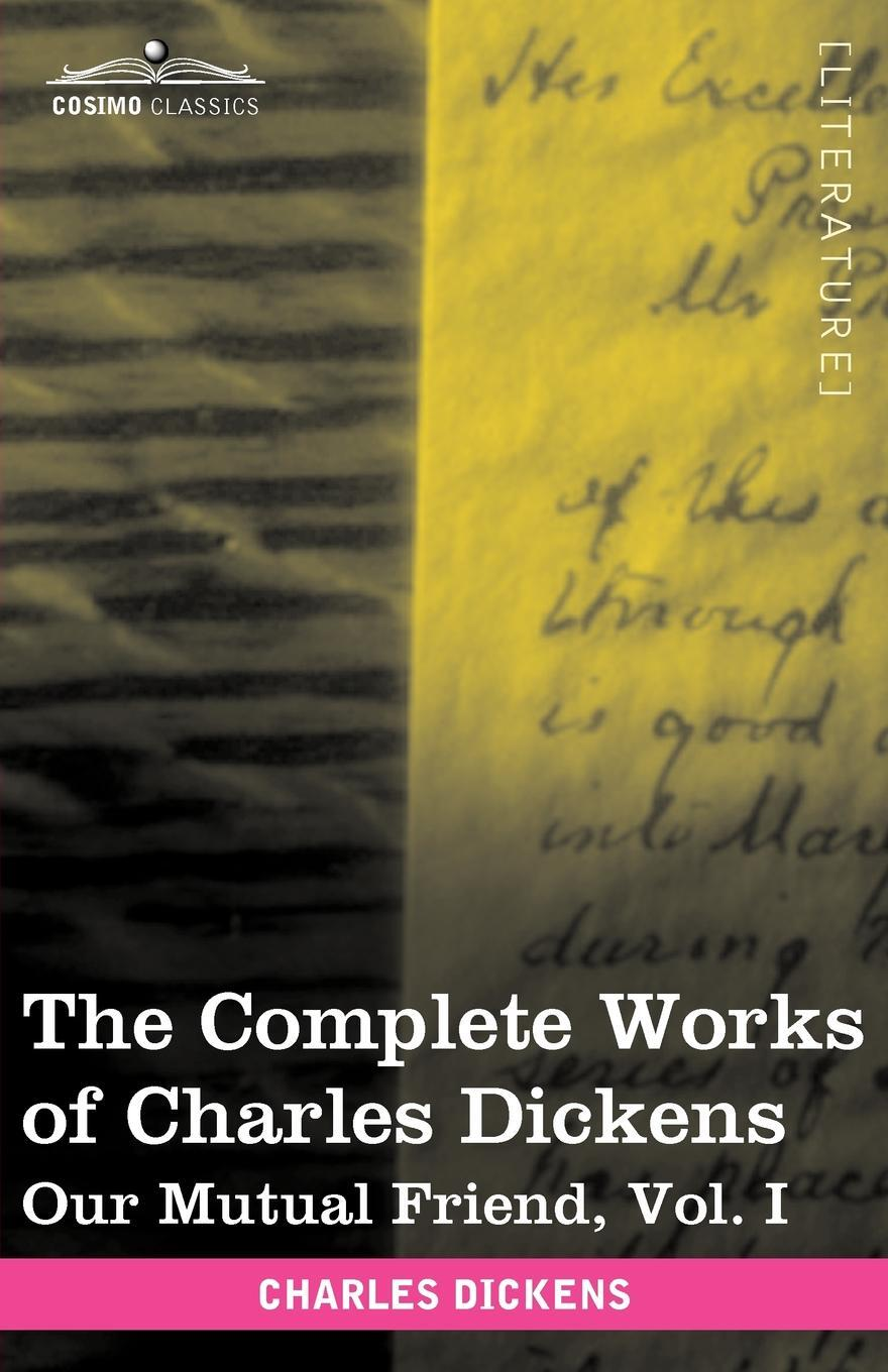 The Complete Works of Charles Dickens (in 30 Volumes, Illustrated). Our Mutual Friend, Vol. I