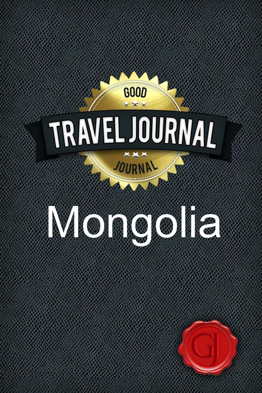 Travel Journal Mongolia. Good Journal