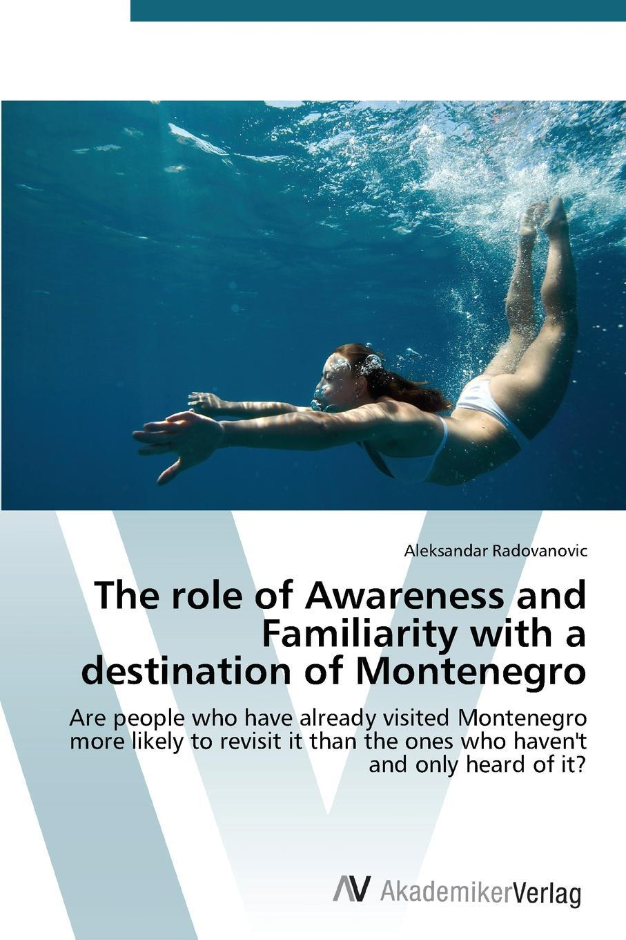 The Role of Awareness and Familiarity with a Destination of Montenegro