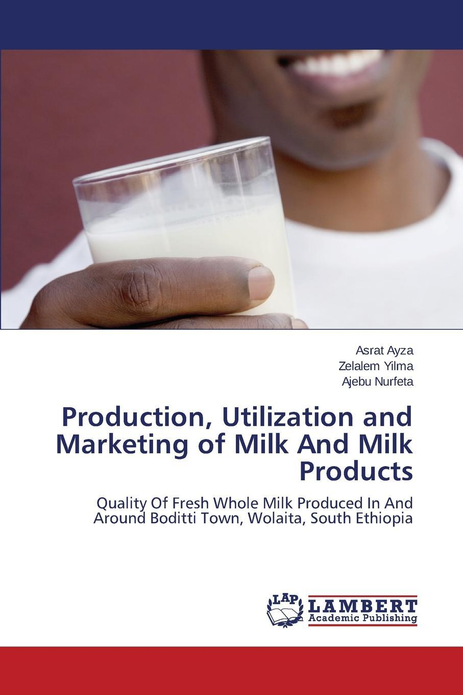 Production, Utilization and Marketing of Milk And Milk Products