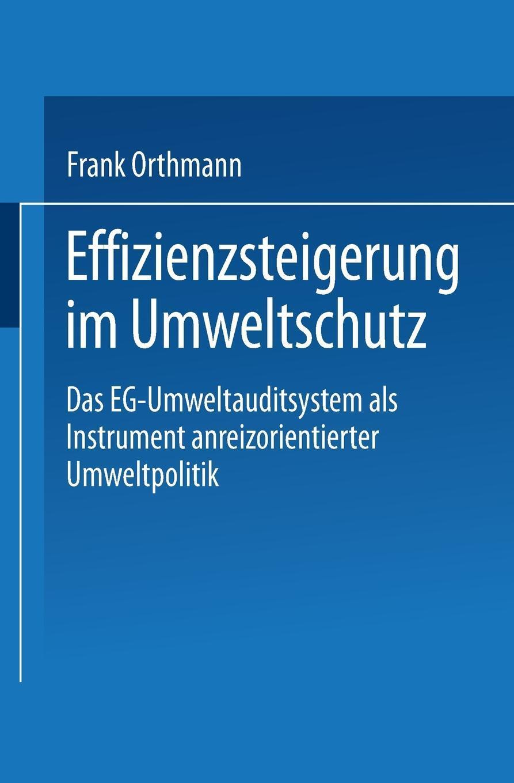 Effizienzsteigerung Im Umweltschutz. Das Eg-Umweltauditsystem ALS Instrument Anreizorientierter Umweltpolitik
