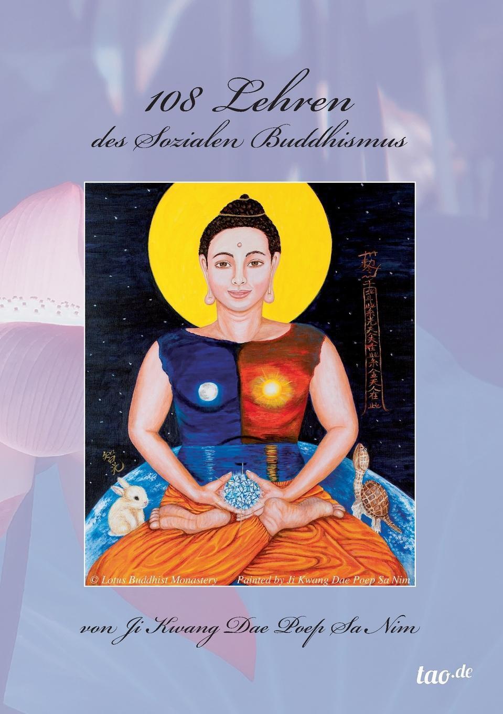 Ji Kwang Dae Poep Sa Nim. 108 Lehren des Sozialen Buddhismus