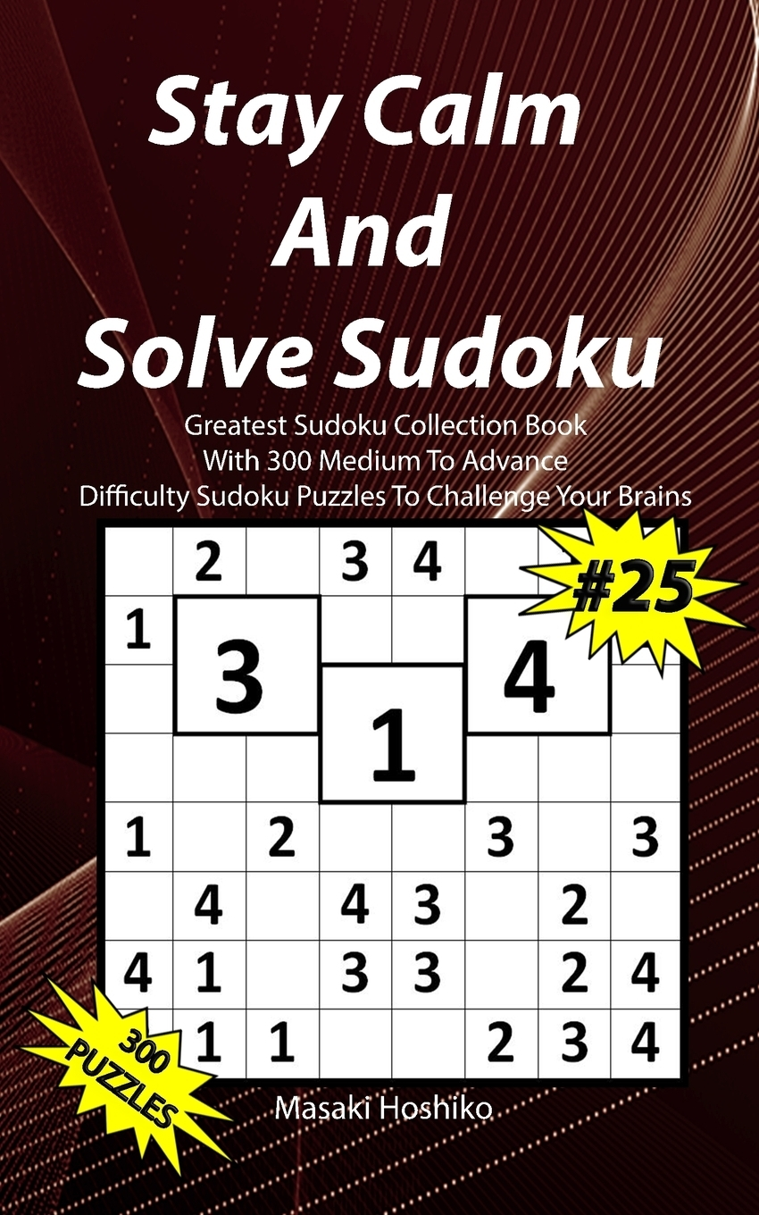 Stay Calm And Solve Sudoku #25.  ...
