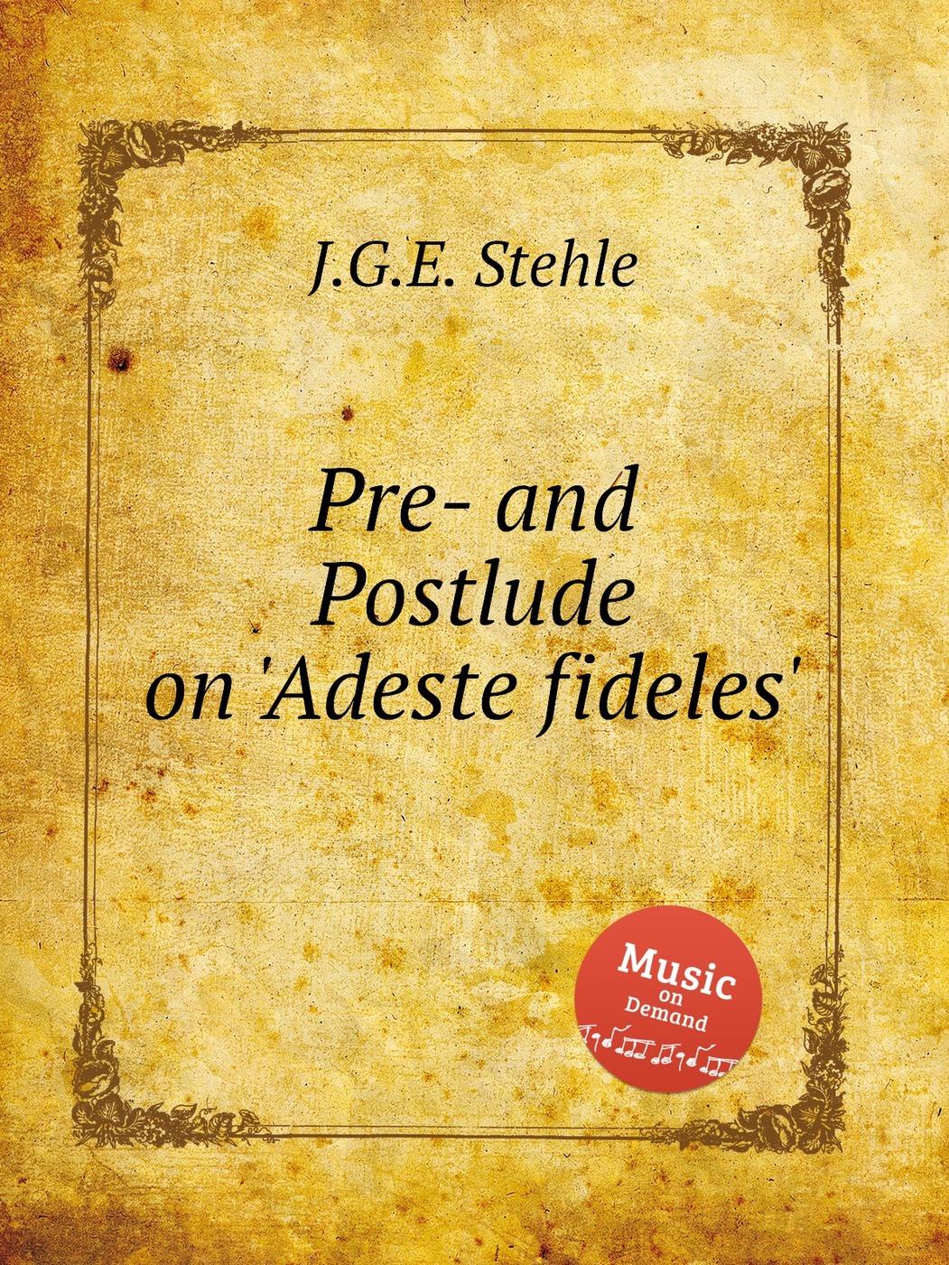 Pre- and Postlude on 'Adeste fideles'