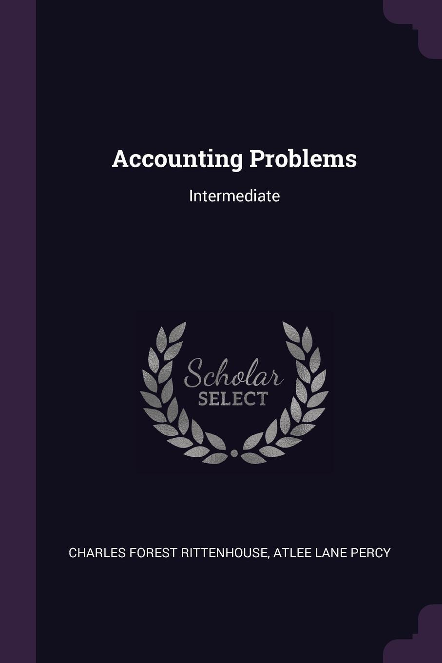 Charles Forest Rittenhouse, Atlee Lane Percy. Accounting Problems. Intermediate