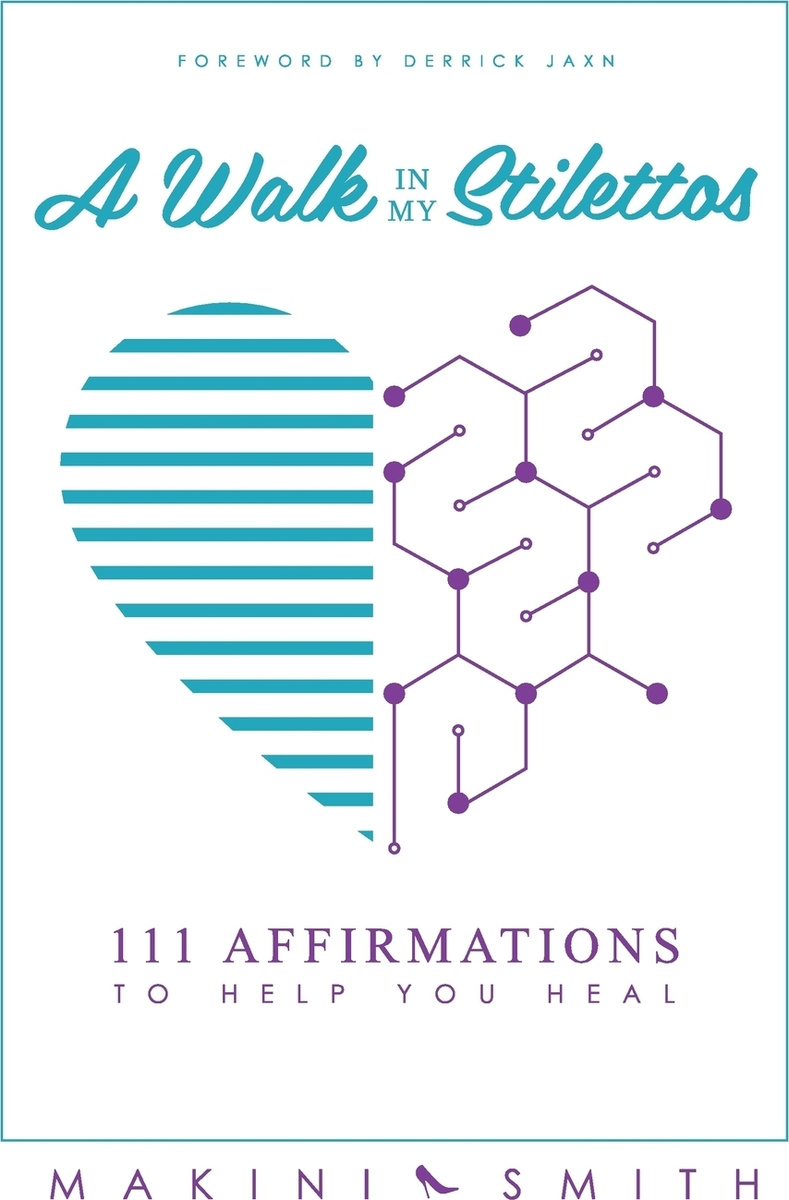 A Walk in my Stilettos. 111 Affirmations to Help You Heal #1