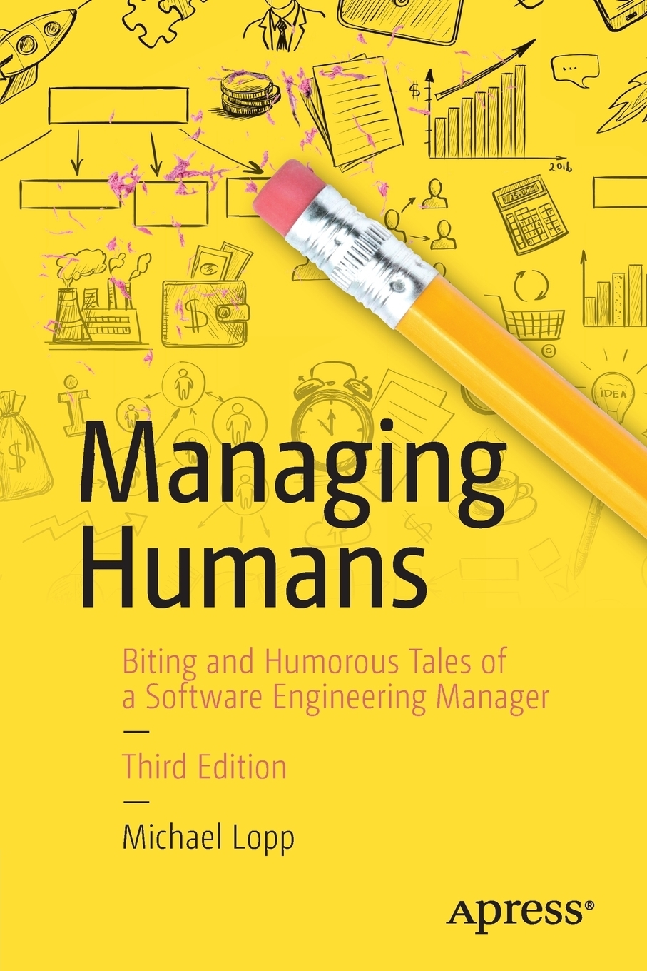 "Managing Humans. Biting and Humorous Tales of a Software Engineering Manager Книга""Managing Humans. Biting and Humorous Tales of..."