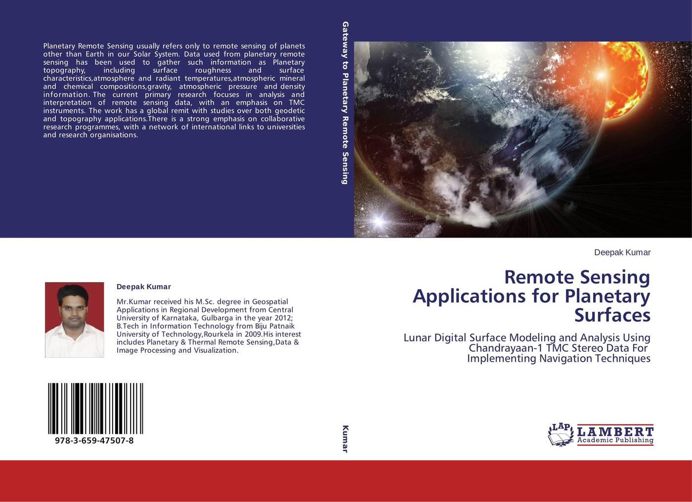 Deepak Kumar Remote Sensing Applications for Planetary Surfaces klemas victor v remote sensing and global environmental change