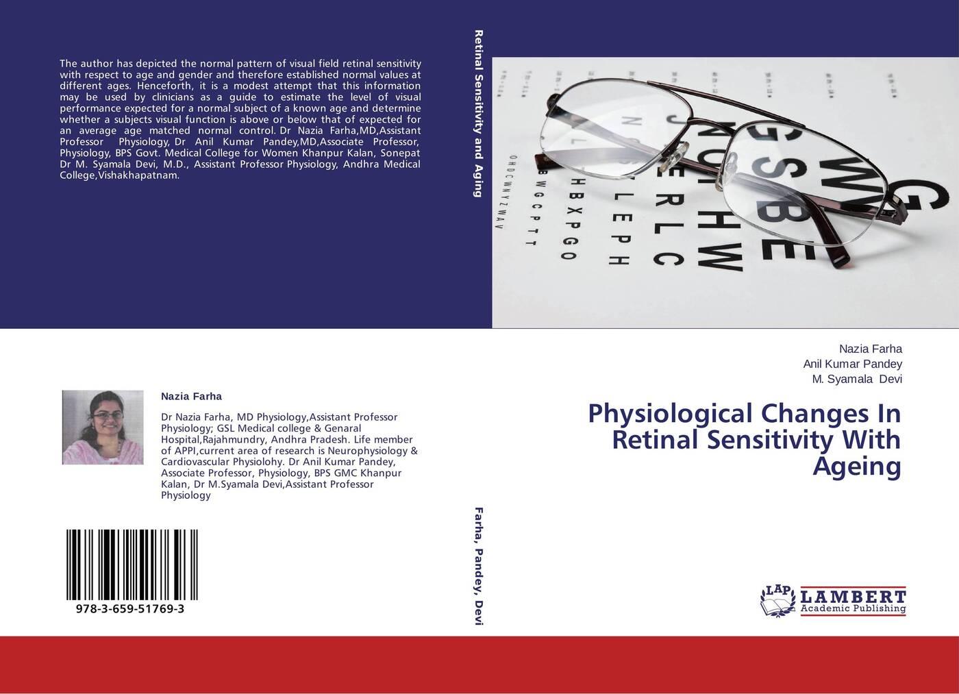 Nazia Farha,Anil Kumar Pandey and M. Syamala Devi Physiological Changes In Retinal Sensitivity With Ageing недорго, оригинальная цена
