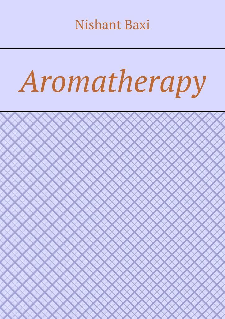 Nishant Baxi Aromatherapy