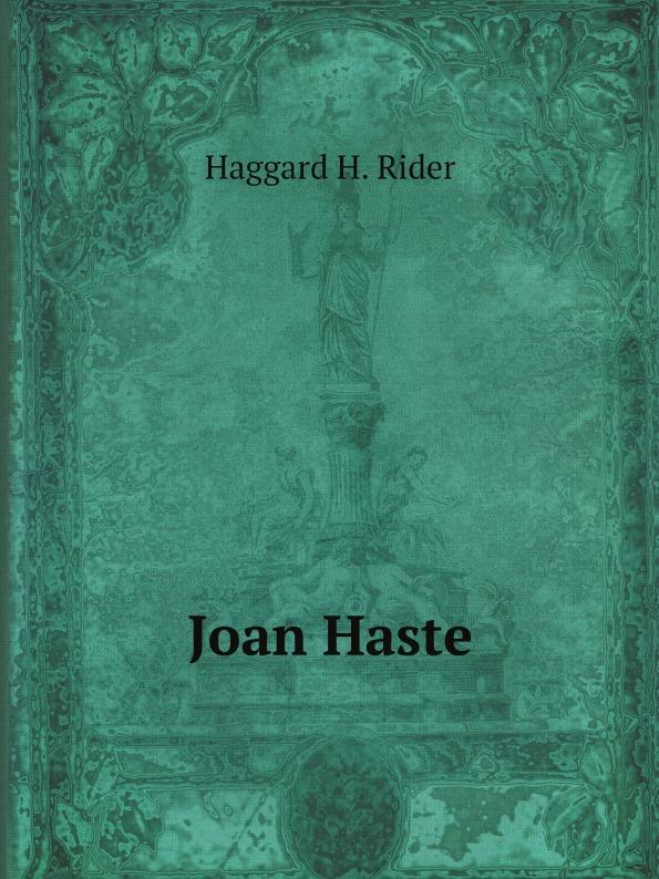 цена Haggard H. Rider Joan Haste онлайн в 2017 году