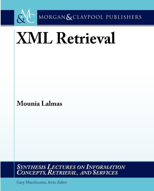 XML Retrieval. Mounia Lalmas