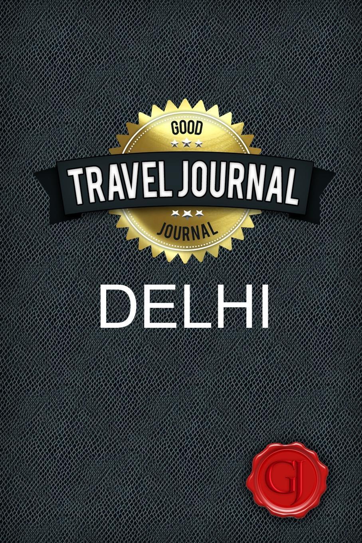 Travel Journal Delhi. Good Journal
