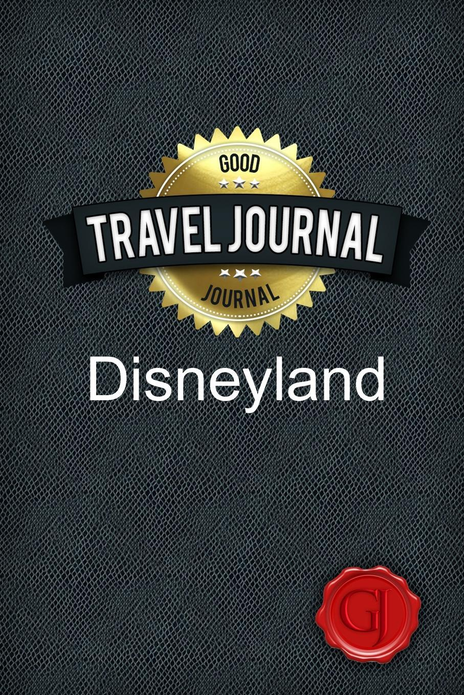 Travel Journal Disneyland. Good Journal