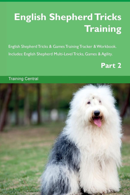 English Shepherd Tricks Training English Shepherd Tricks & Games Training Tracker & Workbook. Includes. English Shepherd Multi-Level Tricks, Games & Agility. Part 2