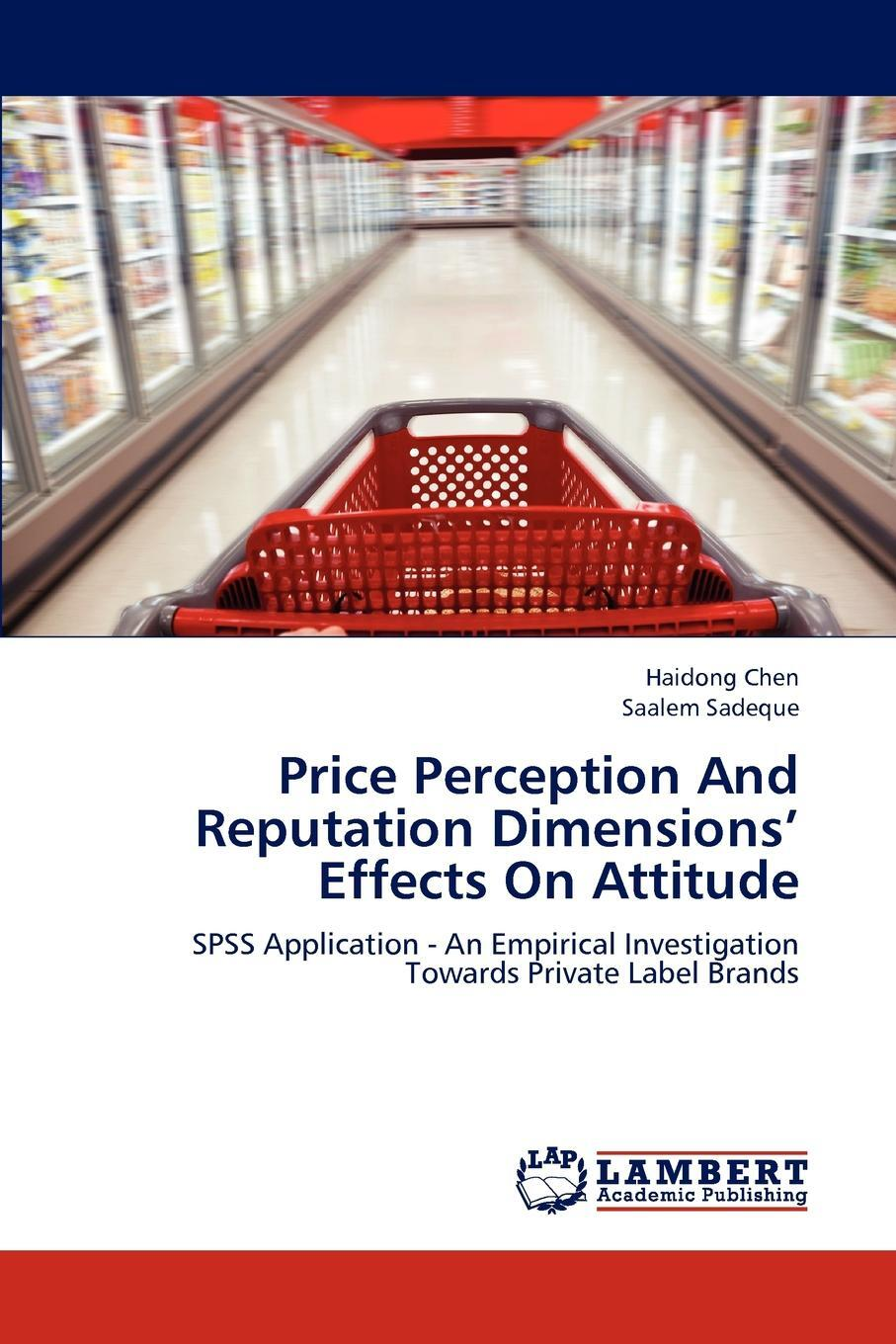 Price Perception And Reputation Dimensions` Effects On Attitude