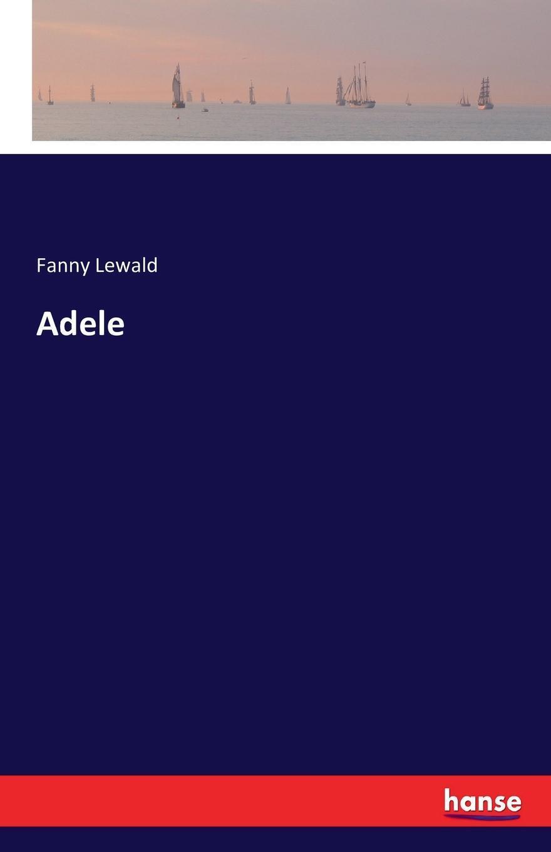 Adele. Fanny Lewald