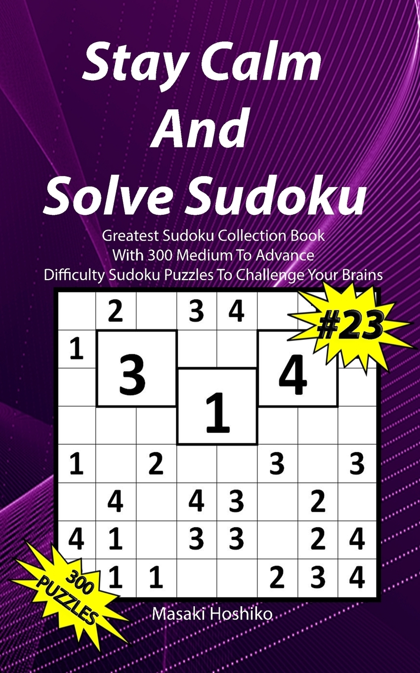 Stay Calm And Solve Sudoku #23.  ...