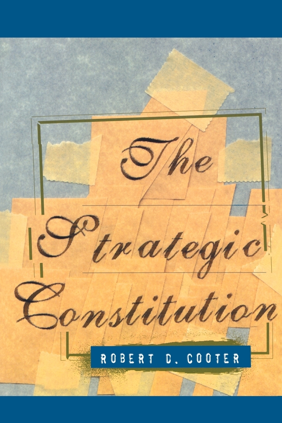 The Strategic Constitution. Robert D. Cooter