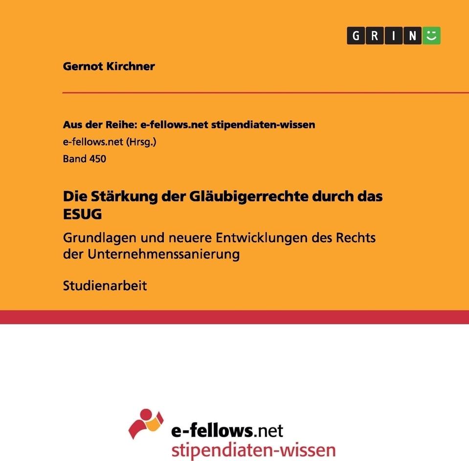 Die Starkung der Glaubigerrechte durch das ESUG. Gernot Kirchner
