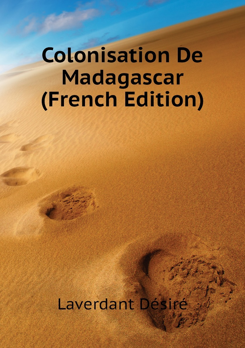 Colonisation De Madagascar (French Edition)