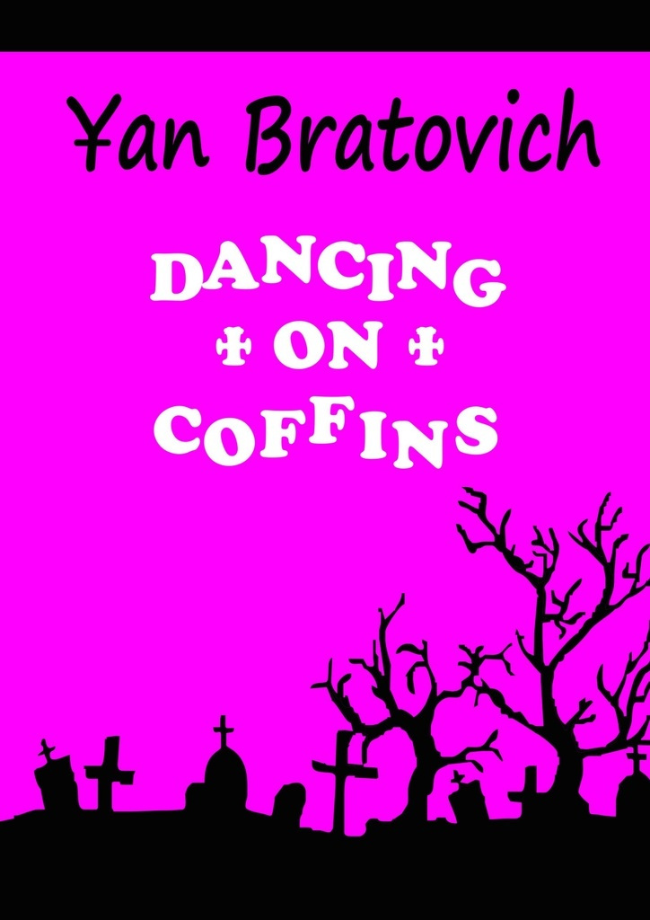 Dancing on Coffins #1