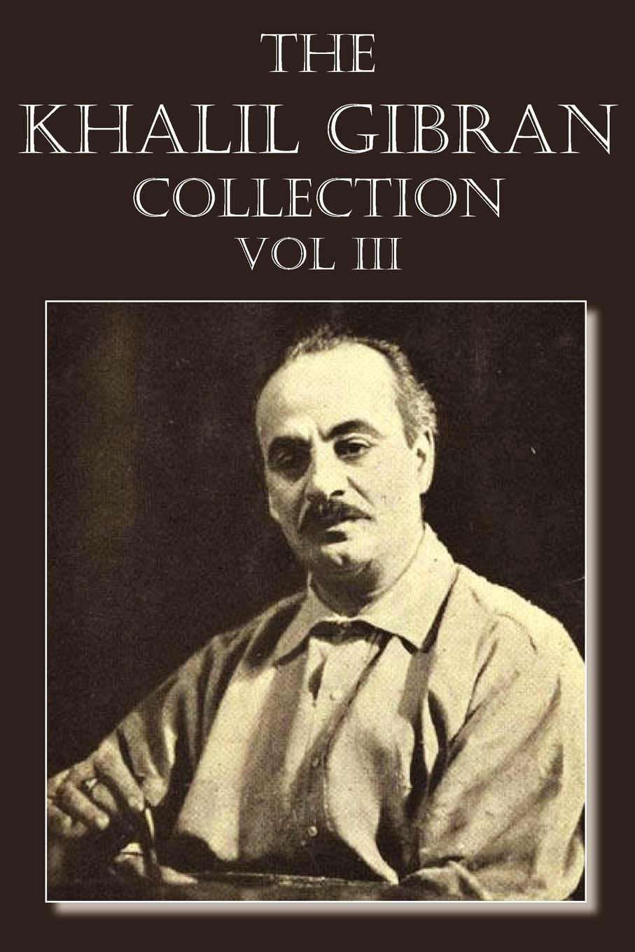 Kahlil Gibran The Khalil Gibran Collection Volume III kahlil gibran the forerunner his parables and poems