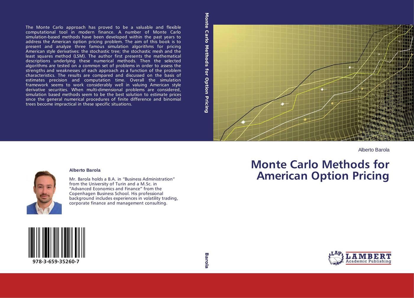 Alberto Barola Monte Carlo Methods for American Option Pricing mario rometsch quasi monte carlo methods in finance