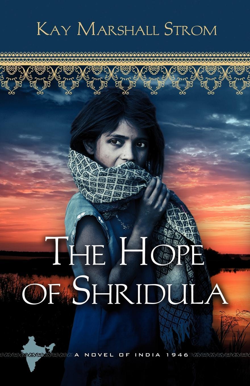 Kay Marshall Strom. The Hope of Shridula