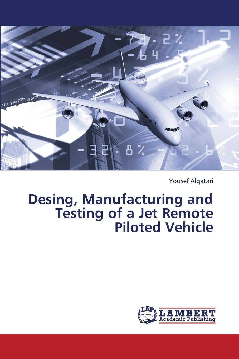 Desing, Manufacturing and Testing of a Jet Remote Piloted Vehicle