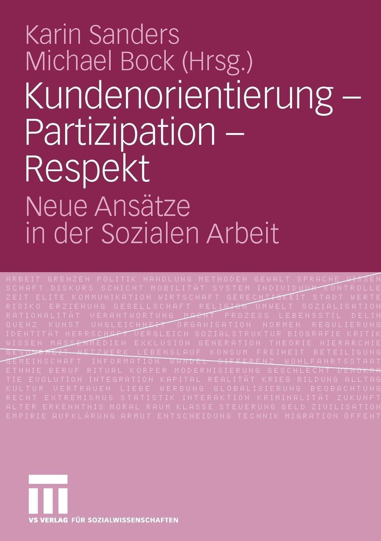 Kundenorientierung - Partizipation - Respekt. Neue Ansatze in der Sozialen Arbeit.