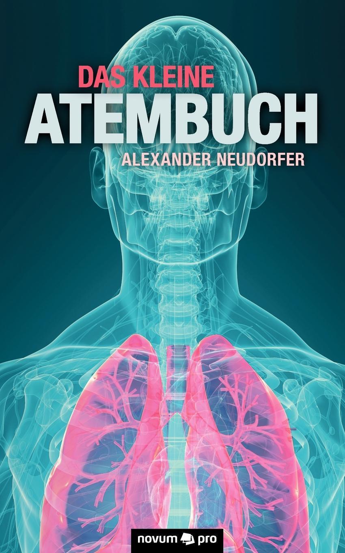 Alexander Neudorfer. Das kleine Atembuch