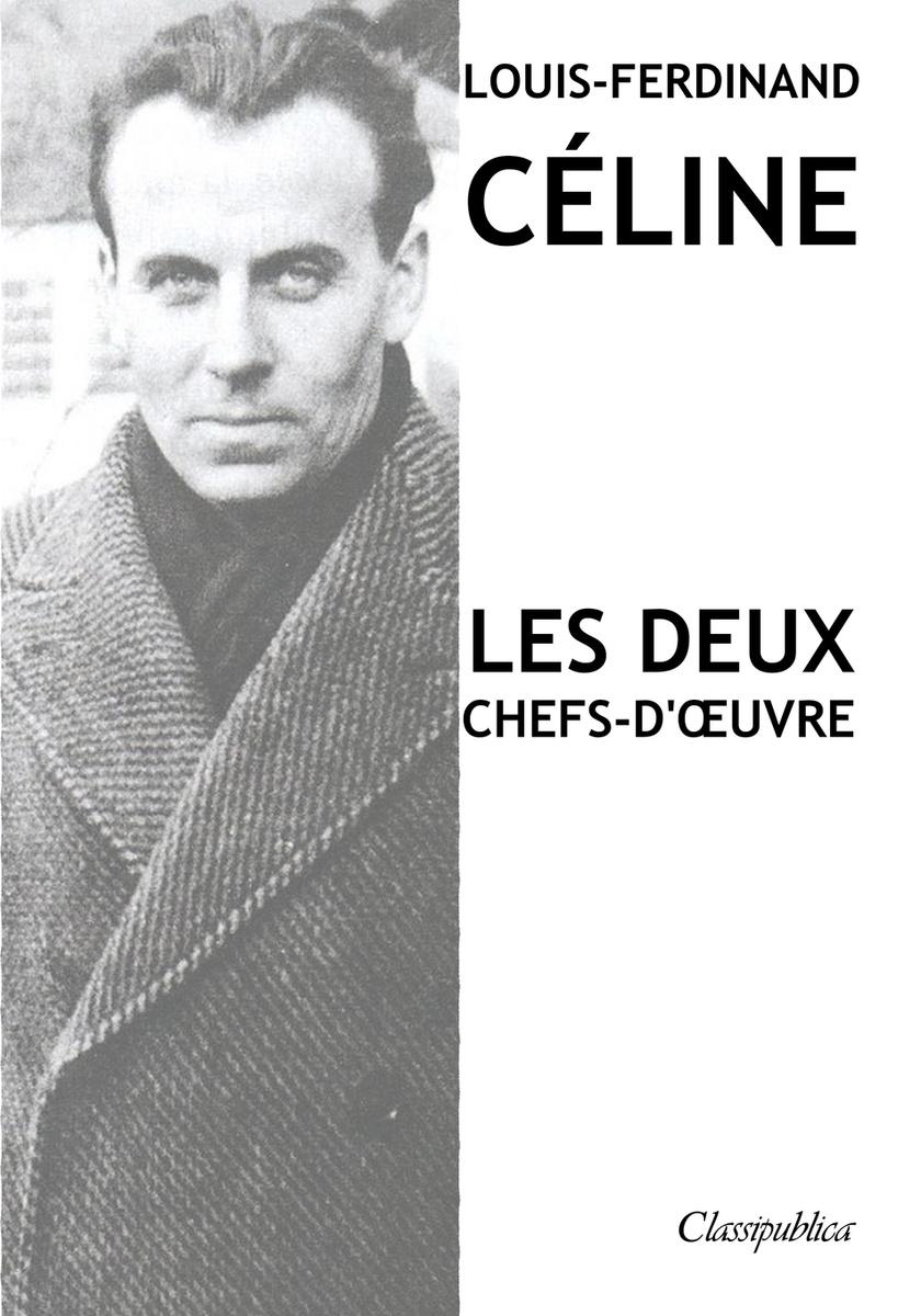 Louis-Ferdinand Celine - Les deux chefs-d'oeuvre. Voyage au bout de la nuit - Mort a credit #1