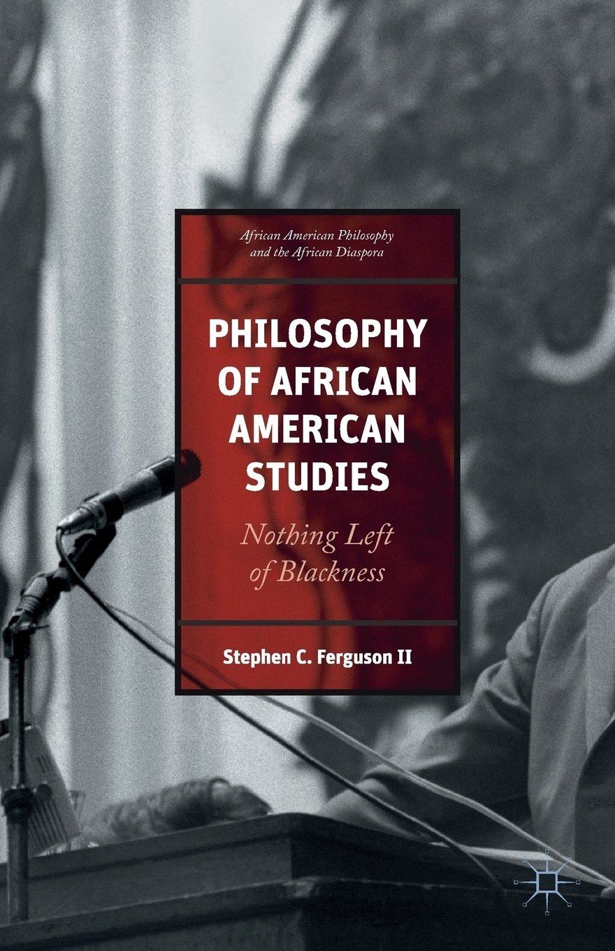 Stephen Ferguson Philosophy of African American Studies. Nothing Left of Blackness oxford studies ancient philosophy