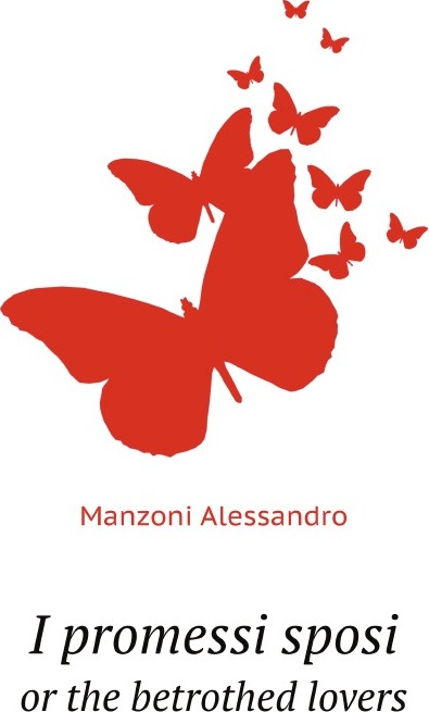 A. Manzoni I promessi sposi. or the betrothed lovers alessandro manzoni i promessi sposi the betrothed volume i