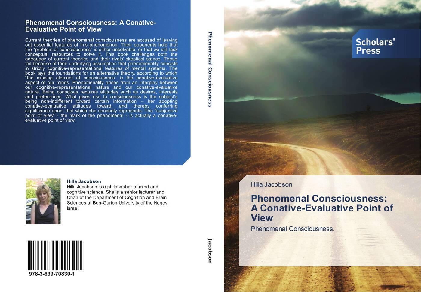 Hilla Jacobson Phenomenal Consciousness: A Conative-Evaluative Point of View hilla