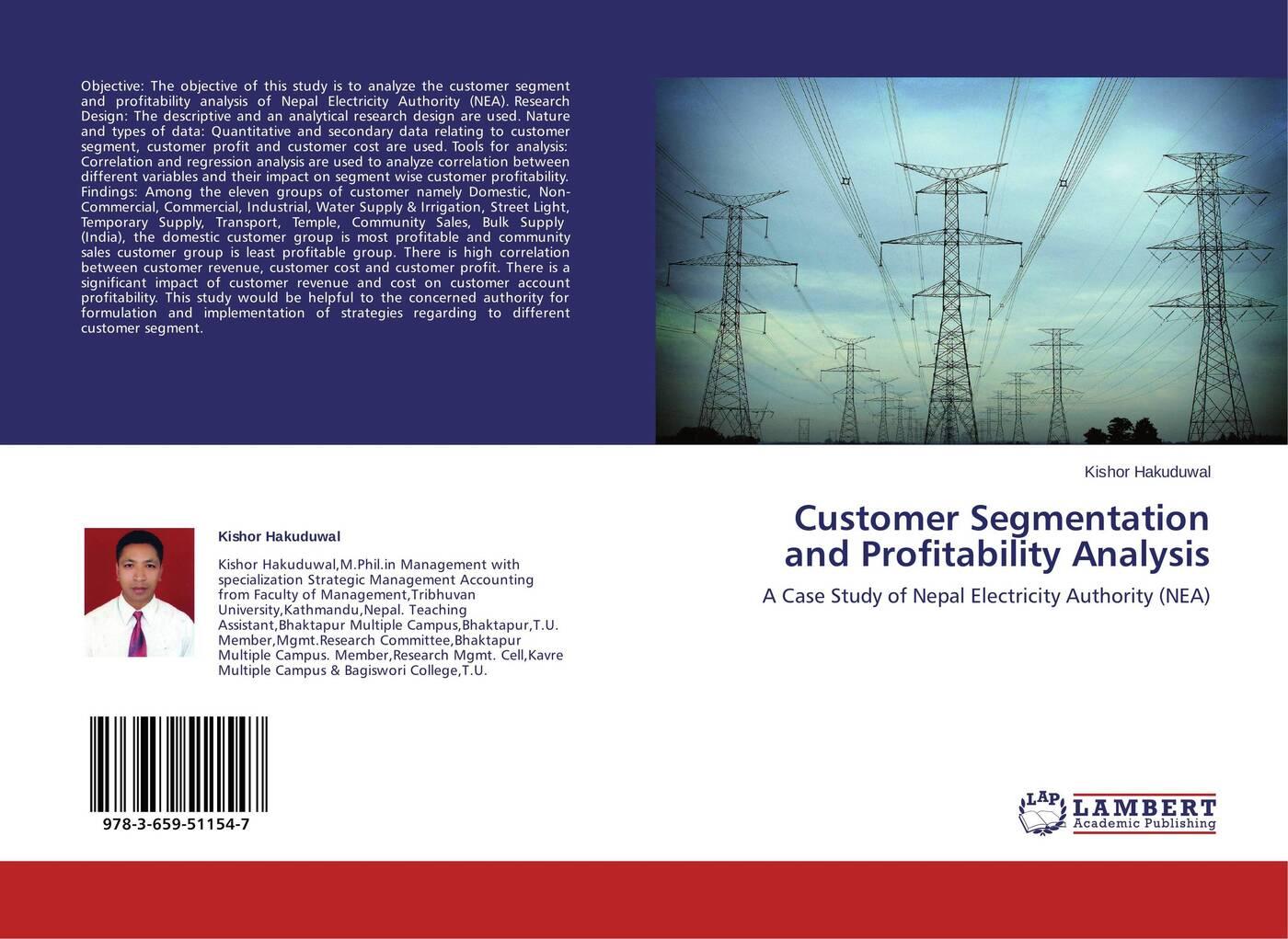 Kishor Hakuduwal Customer Segmentation and Profitability Analysis thomas egner customer oriented and efficient account planning