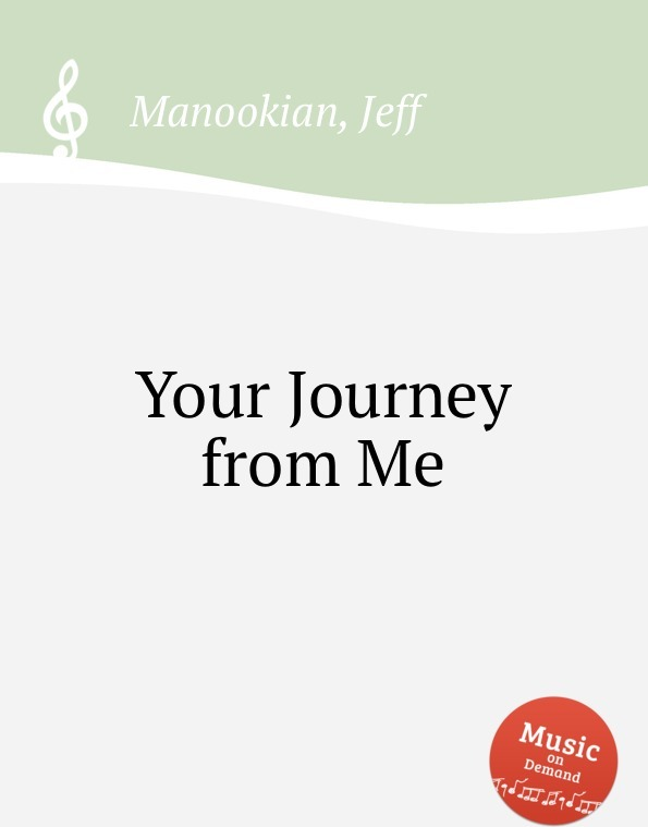 Your Journey from Me
