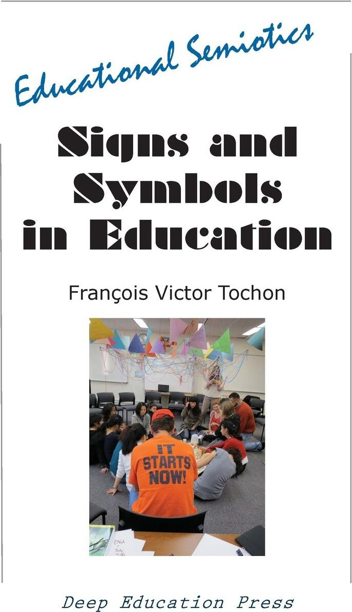 Signs and Symbols in Education. Educational Semiotics. Francois Victor Tochon