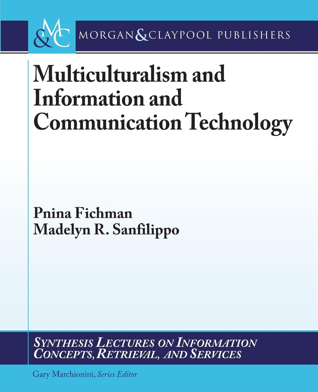 Multiculturalism and Information and Communication Technology. Pnina Fichman, Madelyn R. Sanfilippo