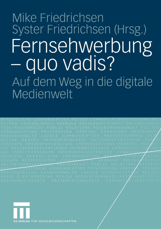 Fernsehwerbung - quo vadis?. Auf dem Weg in die digitale Medienwelt.