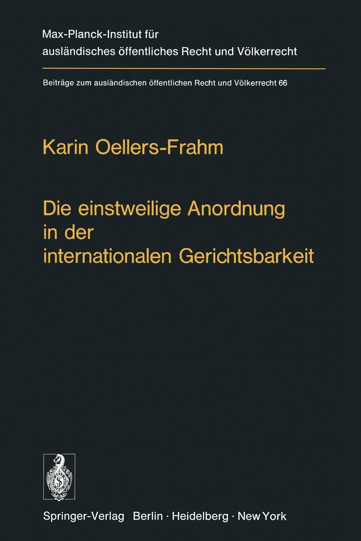Die einstweilige Anordnung in der internationalen Gerichtsbarkeit. K. Oellers-Frahm