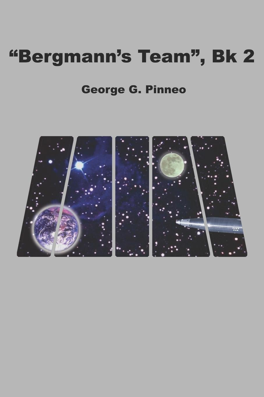 """Книга """"Bergmann's Team"""", Bk 2. George G. Pinneo"""