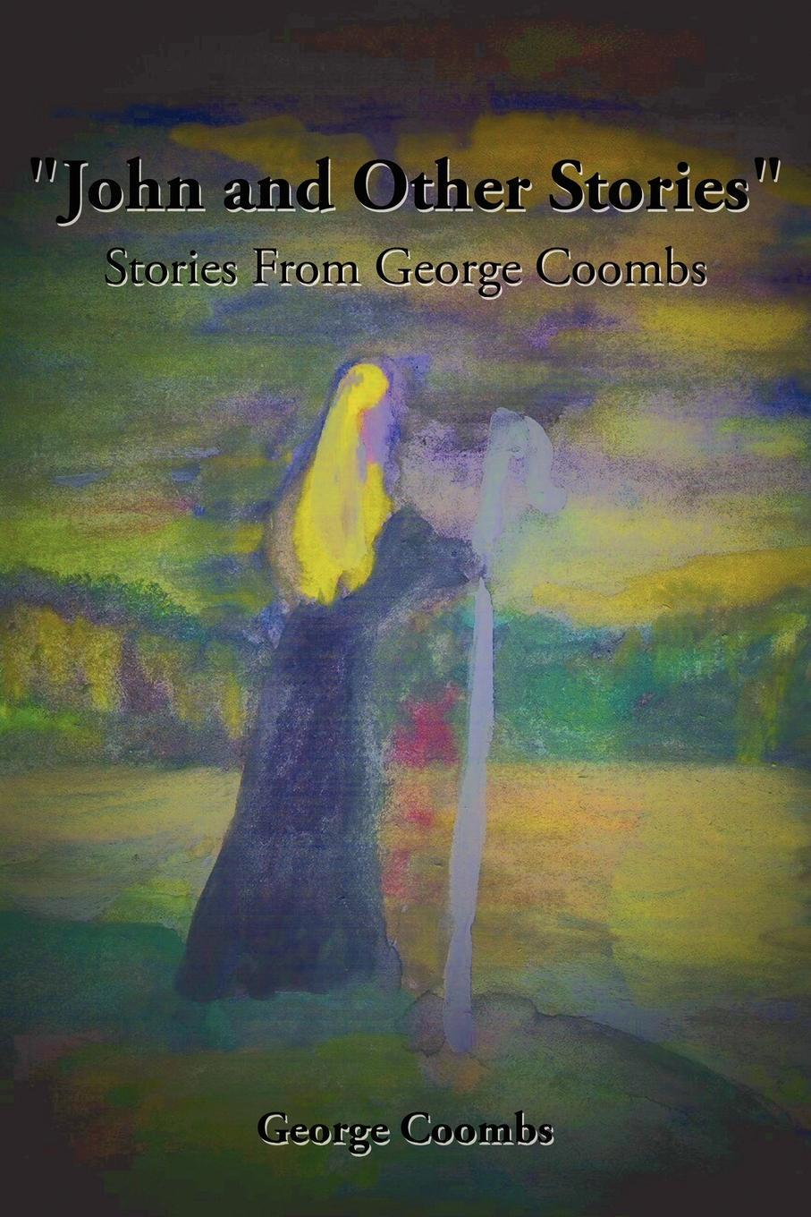 """Книга """"John and Other Stories"""". Stories from George Coombs. George Coombs"""